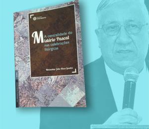 Monsenhor Guedes lança livro sobre a Centralidade do Mistério Pascal